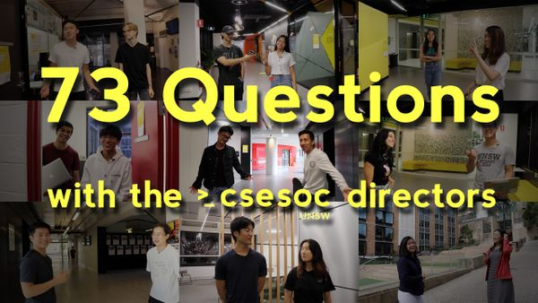 73 Questions with the CSESoc Directors